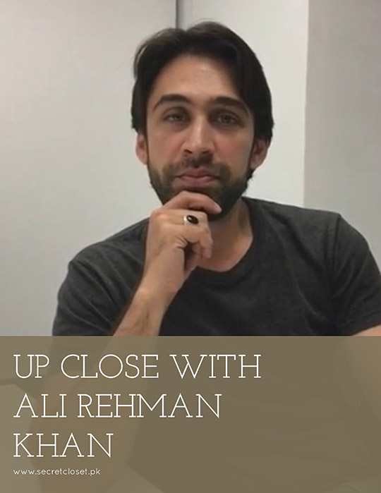 Interviews: Up close and Personal with Ali Rehman Khan