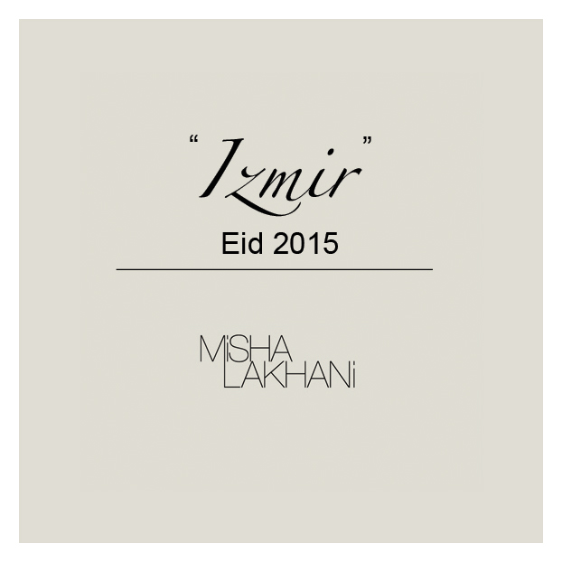 Misha Lakhani Presents 'Izmir' for Eid 2015