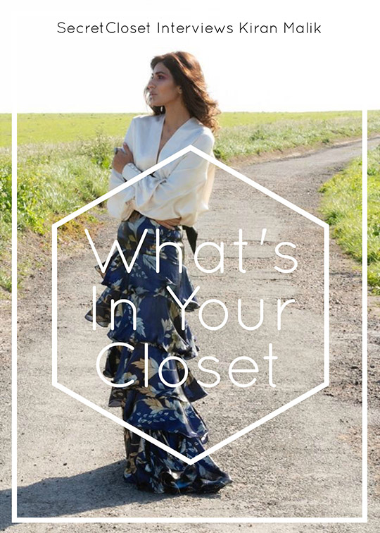 What's In Her Closet? : The Multi-Talented Kiran Malik Opens Her Closet Doors!